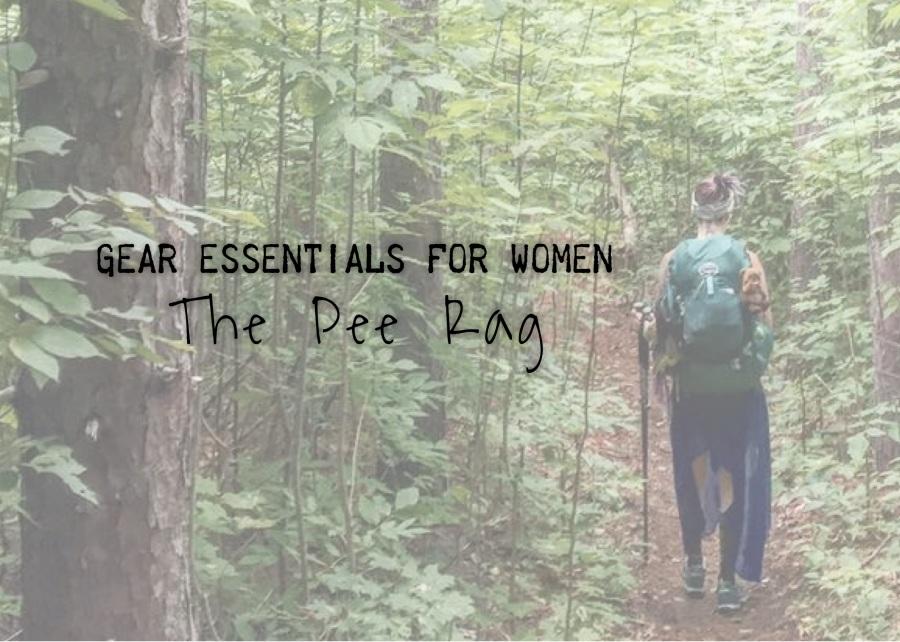Gear Essentials For Women The Pee Rag Adventure Like A Girl